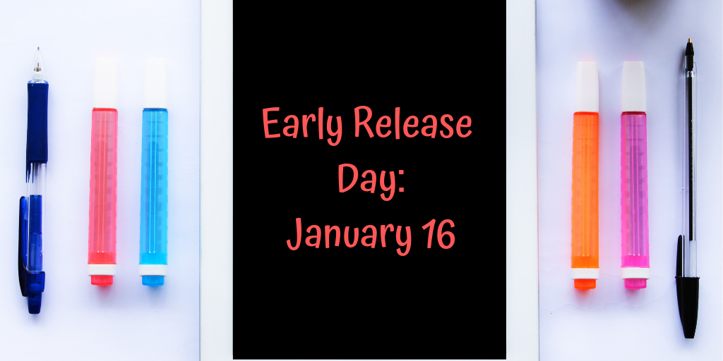 Jan 16 – Early Release Day